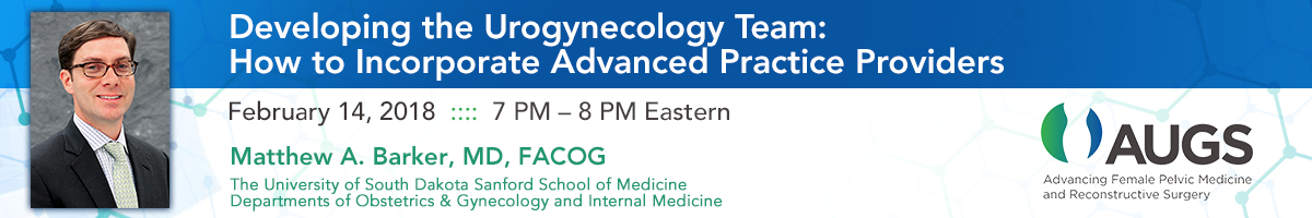 Developing the Urogynecology Team: How to Incorporate Advanced Practice Providers