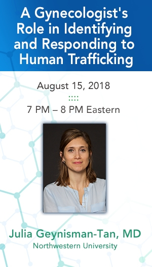 A Gynecologist's Role in Identifying and Responding to Human Trafficking