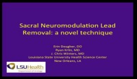 Sacral Neuromodulation Lead Removal: A Novel Technique
